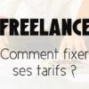 Comment fixer les tarifs de vos prestations de service?